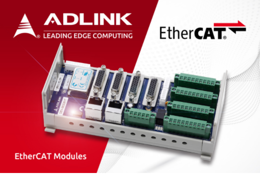 ADLINK Technology launched a new EtherCAT module to provide a complete EtherCAT solution for industrial automation